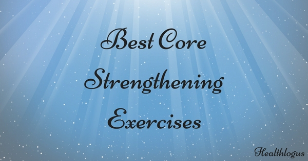 Core exercises: Best Core strengthening Exercises