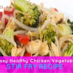 Chicken Vegetable Stir Fry Recipe (EAST AND HEALTHY)