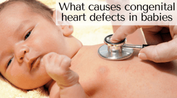 what causes congenital heart defects in babies ?