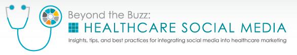 beyond the buzz healthcare social media