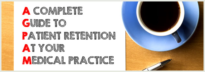 A Complete Guide to Patient Retention at Your Medical Practice