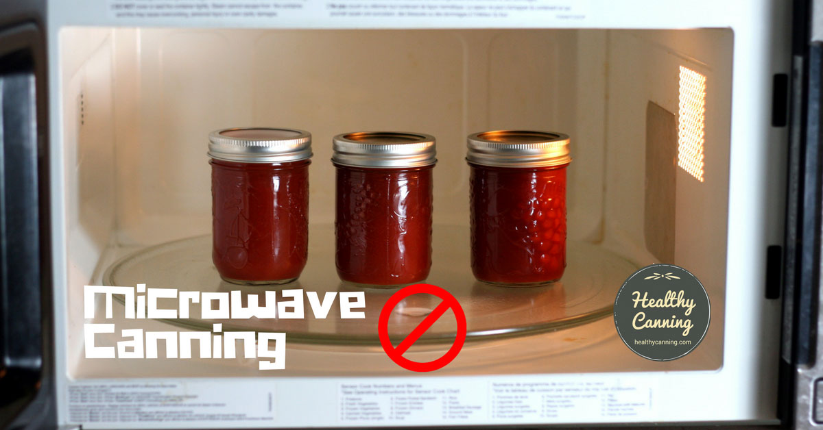 microwave canning healthy canning
