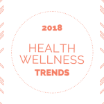 Health & Wellness Trends for 2018