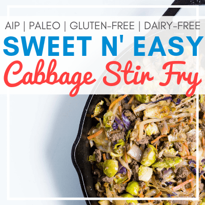 close up of stir fry in skillet with text overlay - Sweet N' Easy Cabbage Stir Fry [AIP, Paleo, Gluten-Free, Dairy-Free]