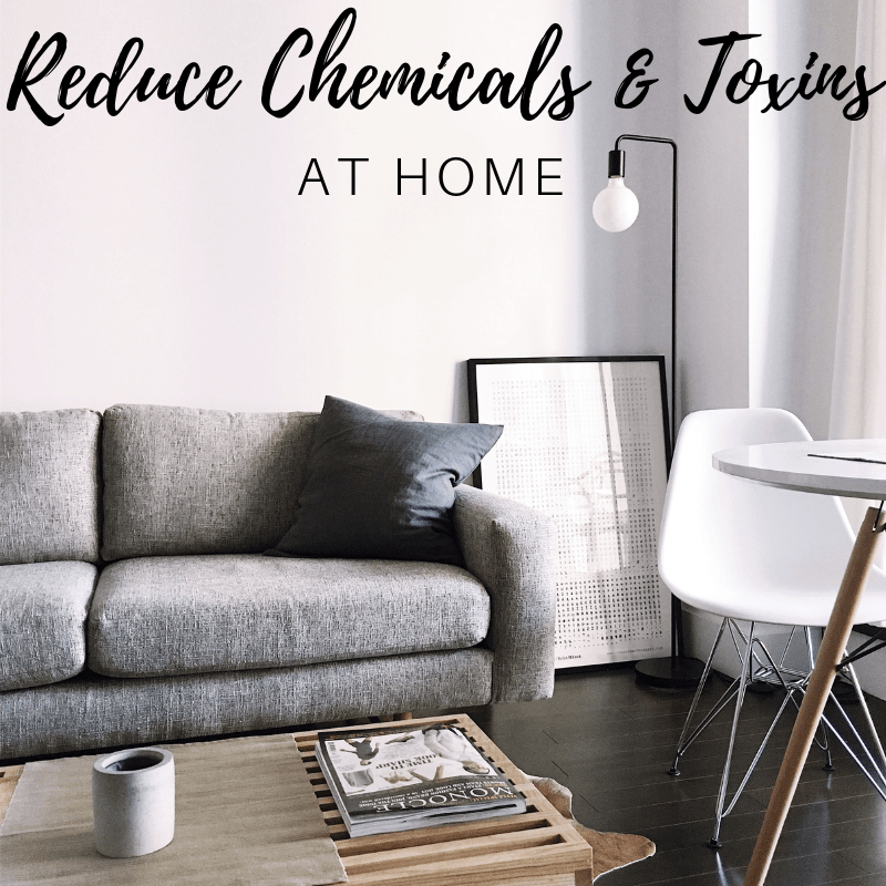 how to reduce chemicals at home