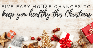 How to Stay Healthy This Christmas with 5 Easy Changes to Your House