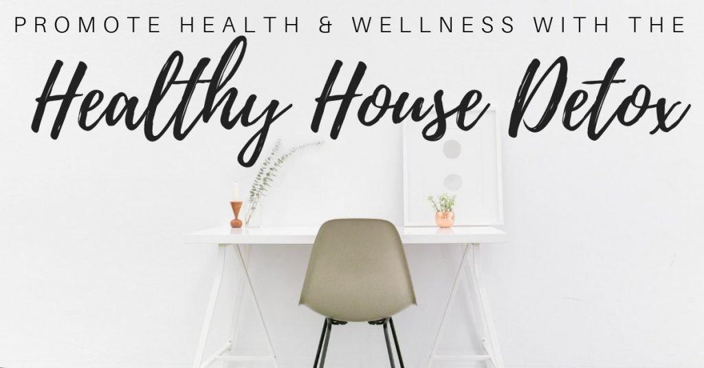 healthy house detox