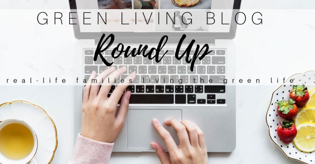 Green Living Blogger Round Up