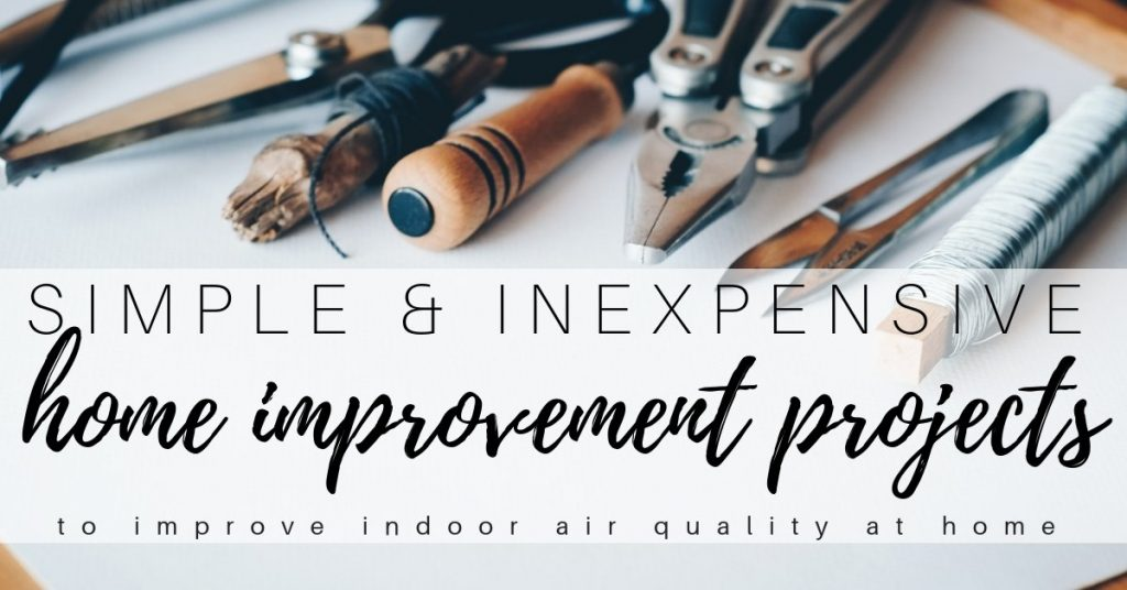 8 Simple Home Improvement Projects that will Improve Indoor Air Quality