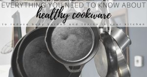 Safest Cookware 2020 for Healthy Pots & Pans