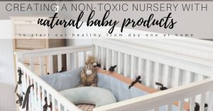 Natural Baby Products & Creating a Non-Toxic Nursery
