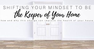 The Keeper of Your Home Mindset Shift: Creating a Cozy Minimalist Home