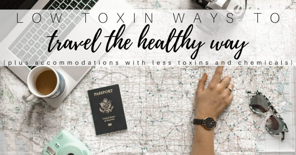 low toxin travel ideas