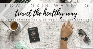 Travel Ideas for a Low-Tox Vacation