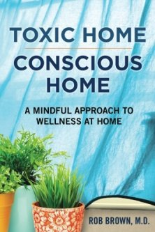 Toxic Home Conscious Home by Rob Brown