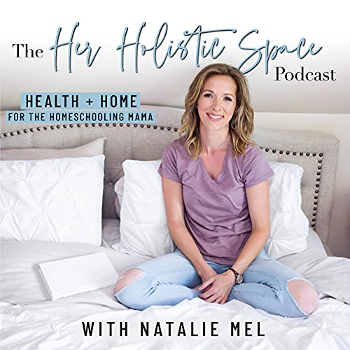 Her Holistic Space with Natalie Mel: