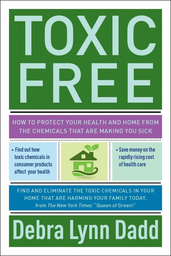 Toxic Free by Debra Lynn Dadd: