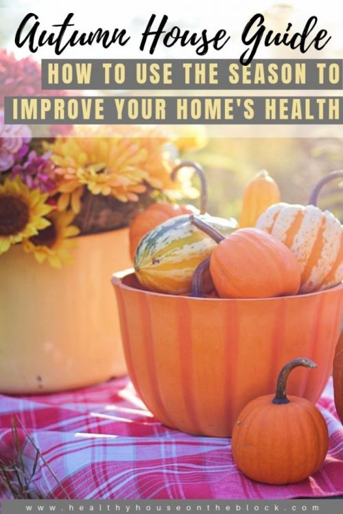 autumn home checklist and fall guide to creating a healthy indoor environment