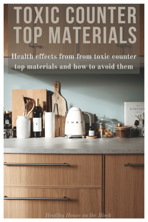 avoid toxic counter top materials that cause health problems and how to find healthy kitchen counter tops
