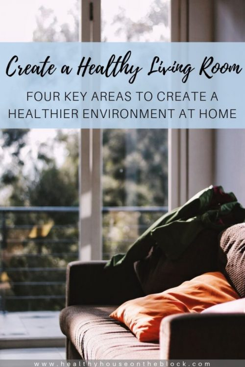 create a healthy living room and healthy indoor environment at home