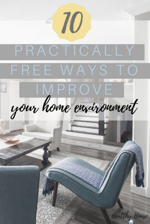 free ways to improve your home environment and create a healthy environment at home