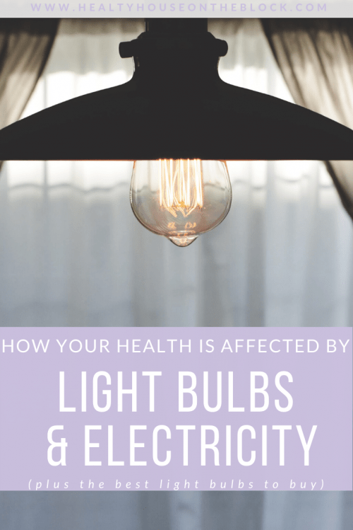 how light bulbs and electricity are affecting your health and your home's environment