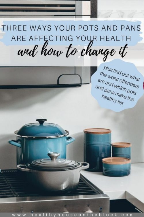 how pots and pans are affecting your health and how to shop for cookware