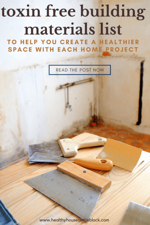 master list of toxin free building materials for your next home improvement project_ reduce toxins and create a healthy space in the process
