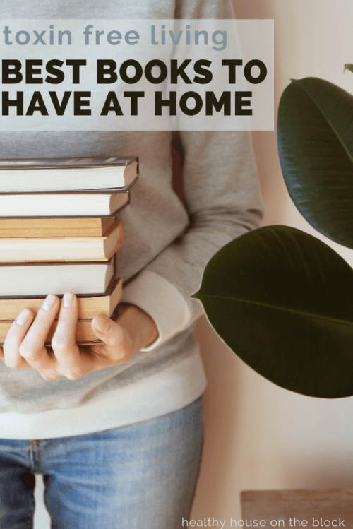 the top toxin free living books to have at home