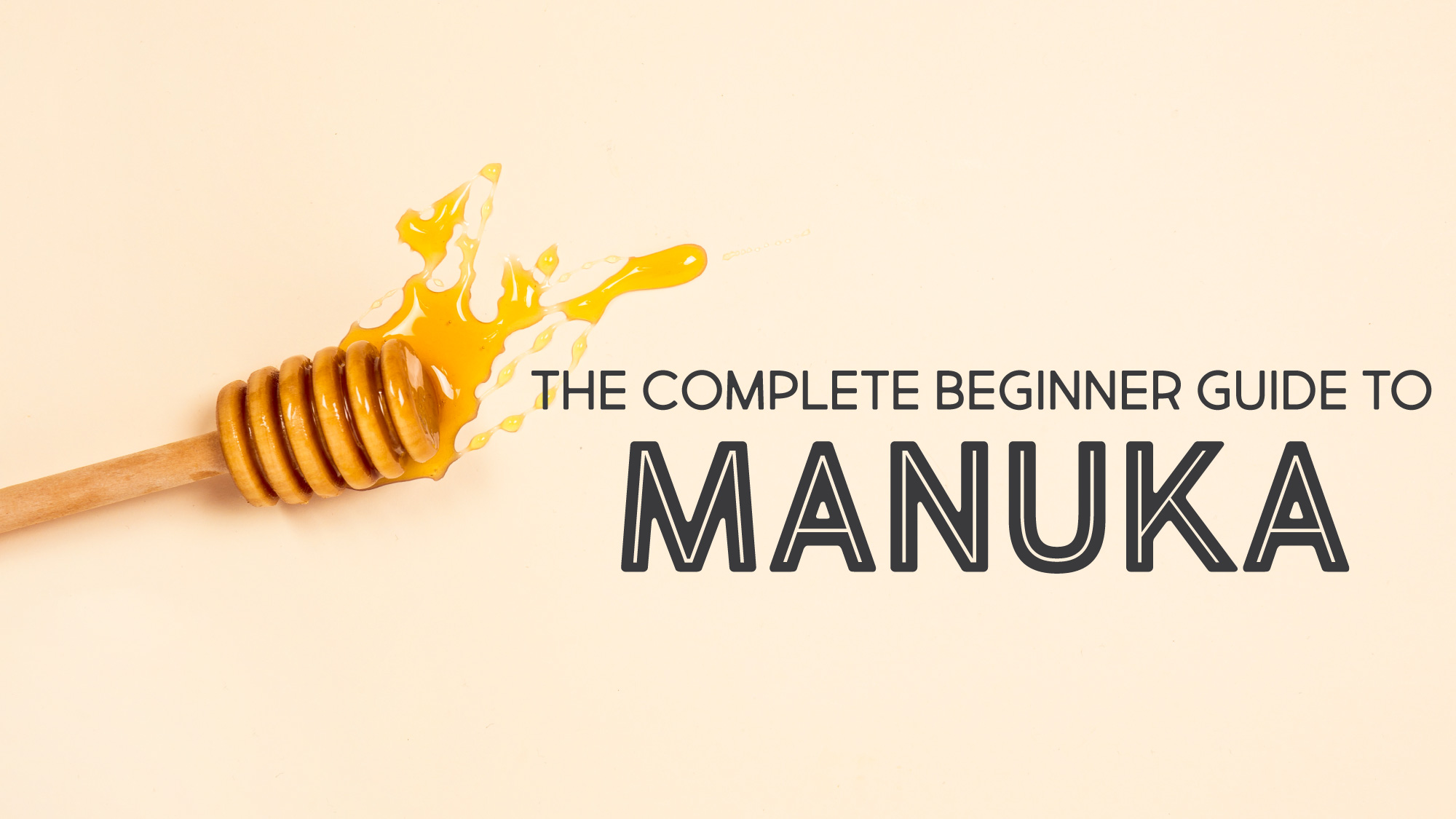 The Complete Beginner Guide To Manuka