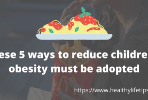 These 5 ways to reduce children's obesity must be adopted