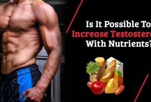 Is It Possible To Increase Testosterone With Nutrients