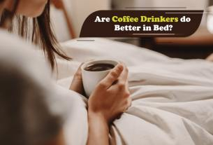 Are Coffee Drinkers do Better in Bed