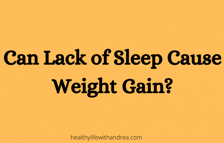 can lack of sleep cause weight gain