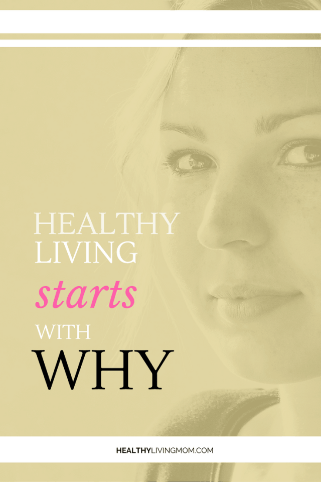 You want to live healthy, and you know you'll be better for it. But, what do you lose if you don't? Healthy living will be simple, if you start with why.