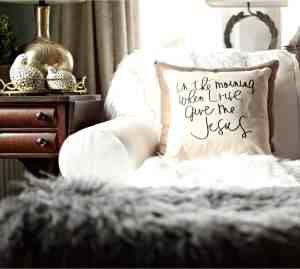 In The Morning When I Rise Give Me Jesus Pillow www.healthylivingmom.com