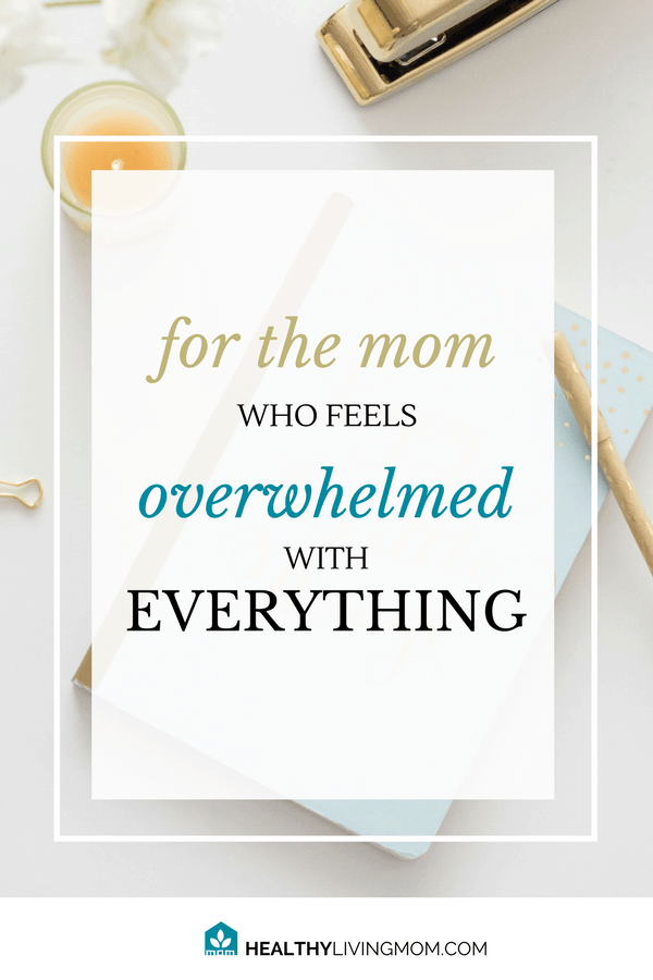 For the mom who feels overwhelmed with everything | As a mom, when you feel overwhelmed with everything—all you want to do is to fix it. But, you don't have to feel overwhelmed and defeated. You can move from overwhelmed with everything to clear and confident, by saying yes to what is best.