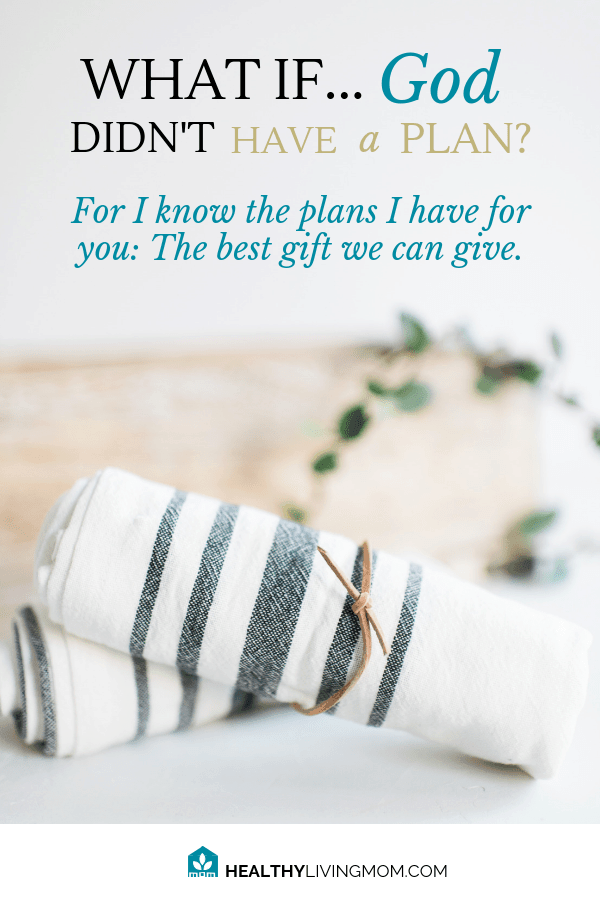 For I know the plans I have for you. It's a comforting phrase that God gave to us in His word. That same phrase and actions also bring peace and hope to your family—it's true. Even with a 4 year old! Learn why having a plan is the best gift you can give to your family. #ihaveaplanforyou #momlife