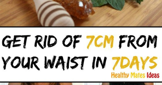 Get rid of 7CM from your waist in 7DAYS