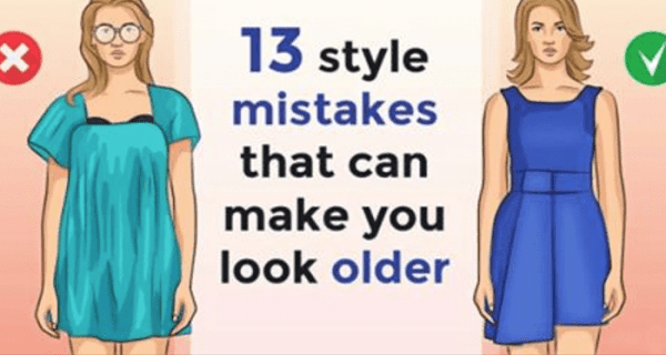 13 STYLE MISTAKES THAT CAN MAKE YOU LOOK OLDER!