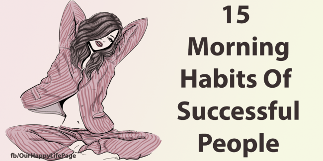 15 MORNING HABITS OF SUCCESSFUL AND HIGHLY ORGANIZED PEOPLE