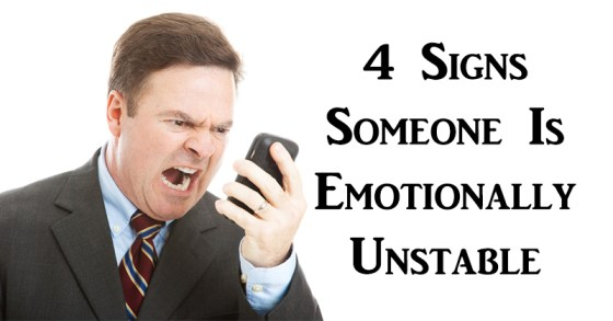 4 signs that a person might be emotionally unstable