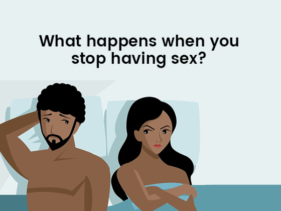 WHAT HAPPENS IN THE BODY WHEN YOU STOP HAVING SEX: