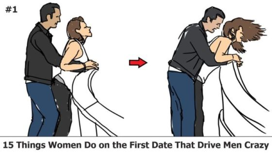 15 things women to on the first date that drive men crazy