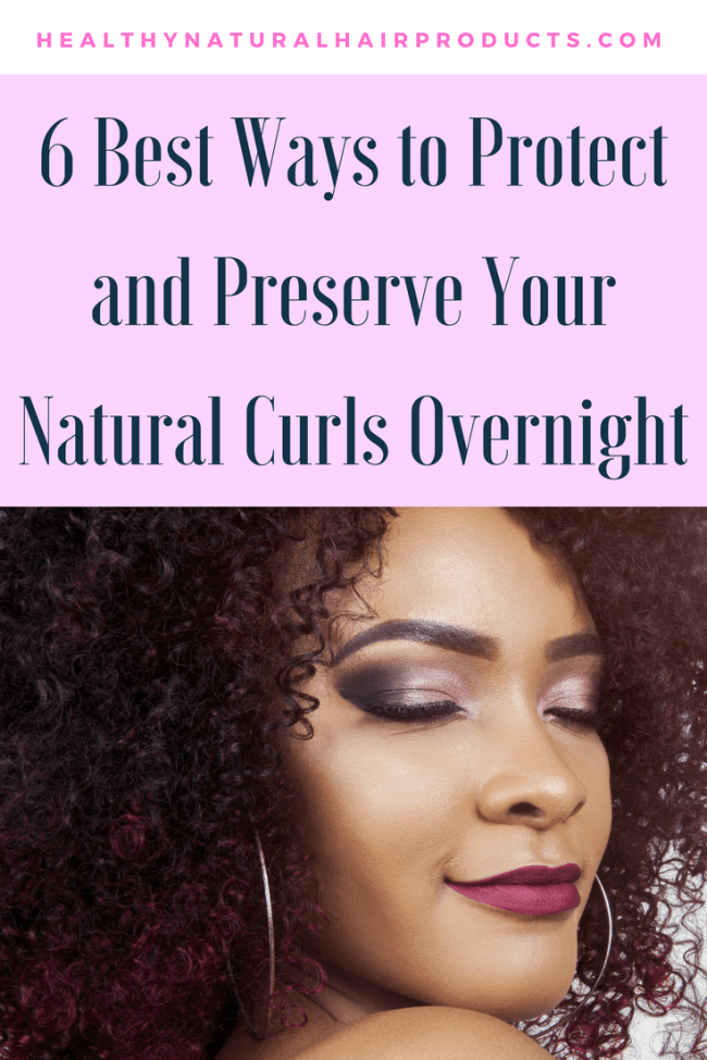 6-Best-Ways-to-Protect-and-Preserve-Your-Natural-Curls-Overnight