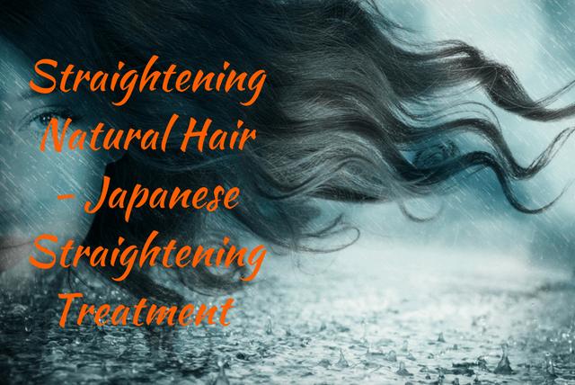 Straightening Natural Hair - Japanese Straightening Treatment