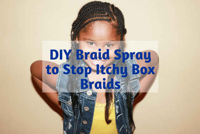 DIY Braid Spray to Stop Itchy Box Braids
