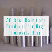 50 Best Hair Care Products for High Porosity Hair