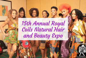 Annual Royal Coils Natural Hair and Beauty Expo