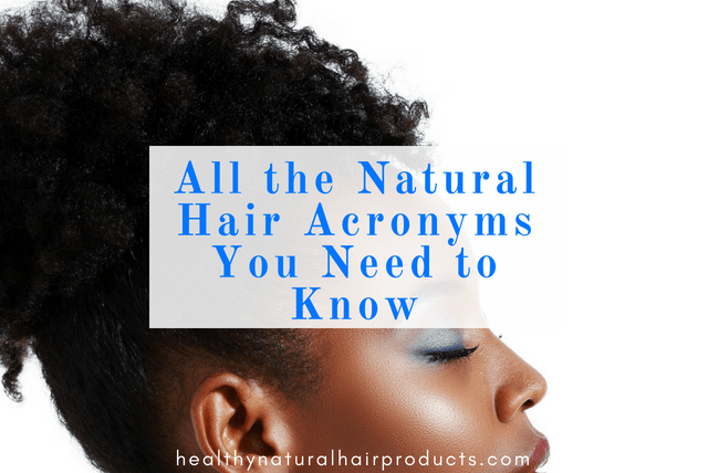 All the Natural Hair Acronyms You Need to Know
